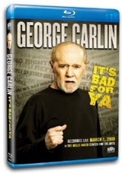 George Carlin... It's Bad for Ya! 2008