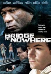The Bridge to Nowhere 2009