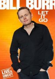 Bill Burr: Let It Go 2010