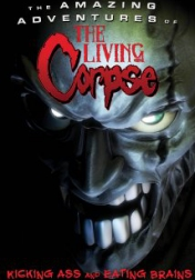 The Amazing Adventures of the Living Corpse 2012