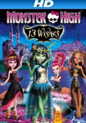 Monster High: 13 Wishes 2013