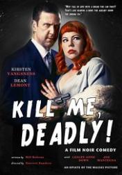 Kill Me, Deadly 2015