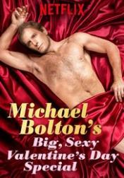 Michael Bolton's Big, Sexy Valentine's Day Special 2017