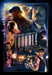 Trouble Is My Business 2018