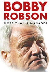 Bobby Robson: More Than a Manager 2018