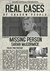 Real Cases of Shadow People The Sarah McCormick Story 2019