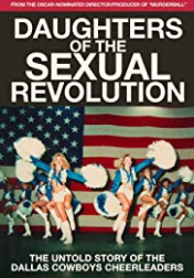 Daughters of the Sexual Revolution: The Untold Story of the Dallas Cowboys Cheerleaders 2018
