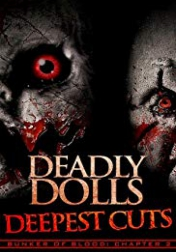 Deadly Dolls: Deepest Cuts 2018