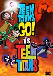 Teen Titans Go! Vs. Teen Titans 2019