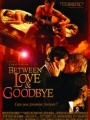 Between Love & Goodbye 2008