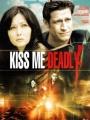 Kiss Me Deadly 2008