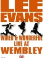 Lee Evans: Wired and Wonderful - Live at Wembley 2002