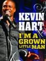 Kevin Hart: I'm a Grown Little Man 2009