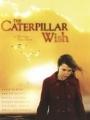 Caterpillar Wish 2006