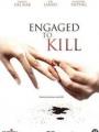 Engaged to Kill 2006