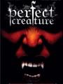 Perfect Creature 2006