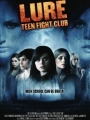 A Lure: Teen Fight Club 2010