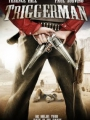 Triggerman 2009
