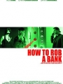How to Rob a Bank 2007