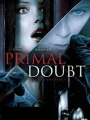 Primal Doubt 2007