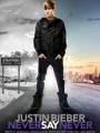 Justin Bieber: Never Say Never 2011