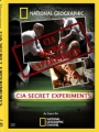 National Geographic: CIA Secret Experiments 2008