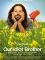 Our Idiot Brother 2011