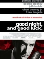 Good Night, and Good Luck. 2005
