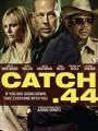 Catch .44 2011