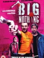 Big Nothing 2006