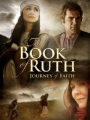 The Book of Ruth: Journey of Faith 2009