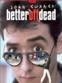 Better Off Dead... 1985