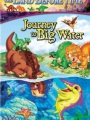 The Land Before Time IX: Journey to the Big Water 2002