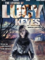 The Legend of Lucy Keyes 2006