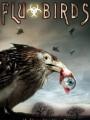 Flu Bird Horror 2008
