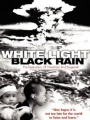 White Light_Black Rain: The Destruction of Hiroshima and Nagasaki 2007