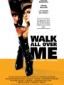 Walk All Over Me 2007