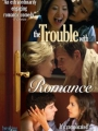 The Trouble with Romance 2007