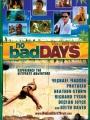 No Bad Days 2008