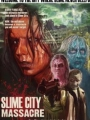 Slime City Massacre 2010