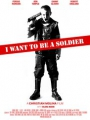 I Want to Be a Soldier 2010