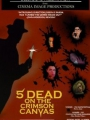 5 Dead on the Crimson Canvas 1996