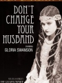 Don't Change Your Husband 1919