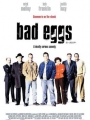 Bad Eggs 2003