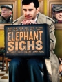 Elephant Sighs 2012