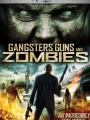 Gangsters, Guns & Zombies 2012