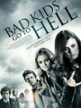 Bad Kids Go to Hell 2012
