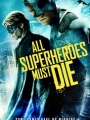 All Superheroes Must Die 2011