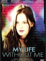 My Life Without Me 2003