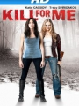 Kill for Me 2013
